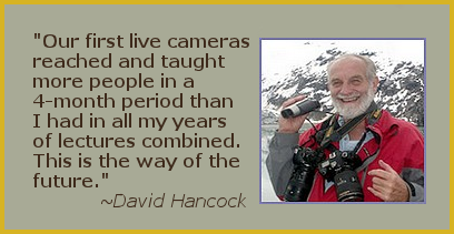 """David Hancock: """"Our first live cameras reached and taught more people in a 4 month period than I had in all my years of lectures combined. This is the way of the future."""""""